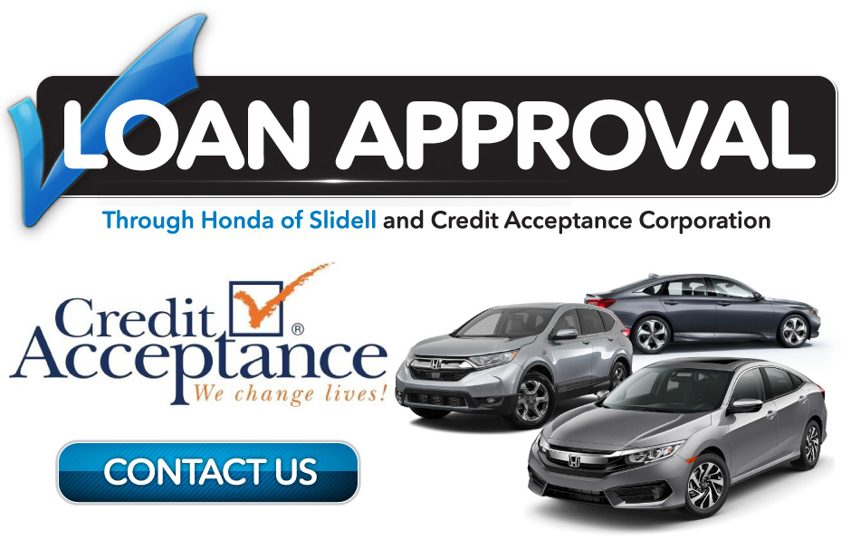 Loan Approval through Honda of Slidell and Credit Acceptance Corporation. Learn More.
